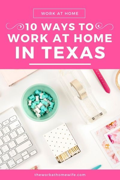 10+ Legitimate Ways to Work from Home in Texas