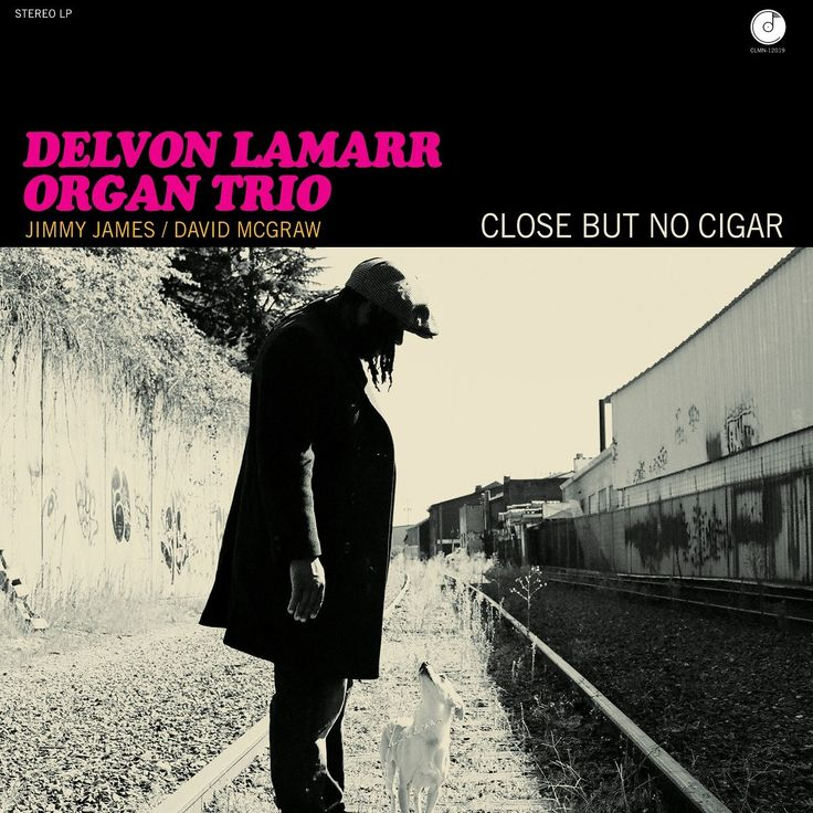 Delvon Lamarr Organ Trio-Close but no cigar