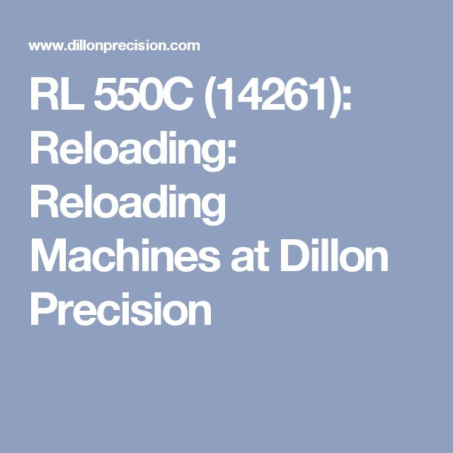 RL 550C (14261): Reloading: Reloading Machines at Dillon Precision