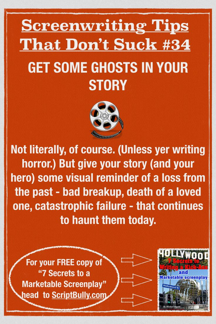"Screenwriting Tip No.34: Get Some Ghosts in Your Story ...(For a FREE copy of ""7 Secrets to a Marketable Screenplay"" head over to http://scriptbully.com/free) #scriptbully"
