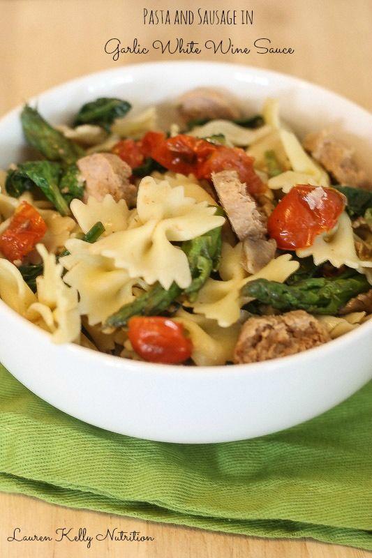 Pasta and Sausage in Garlic White Wine Sauce    Lauren Kelly Nutrition