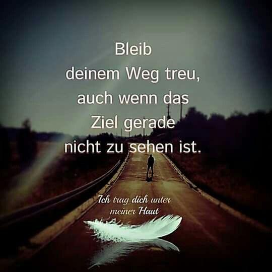 Weg treu bleiben   Zitate & Sprüche   Sprüche zitate ...