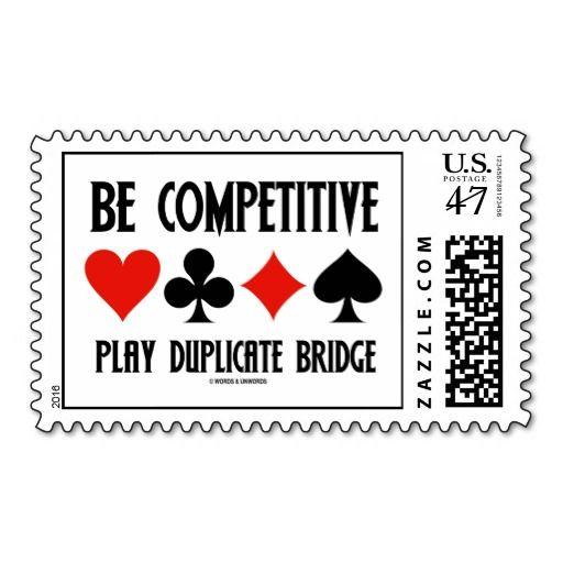 "Be Competitive Play Duplicate Bridge (Card Suits) Postage #becompetitive #playduplicatebridge #fourcardsuits #wordsandunwords #bridge #cardsuits #humor #advice #bridgeteacher #bridgeplayer #acbl #wordsandunwords Here's a stamp featuring the following bridge advice that any avid duplicate bridge will enjoy: ""Be Competitive Play Duplicate Bridge""."
