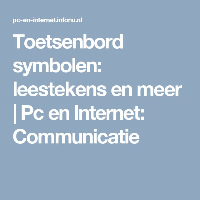 Toetsenbord symbolen: leestekens en meer | Pc en Internet: Communicatie