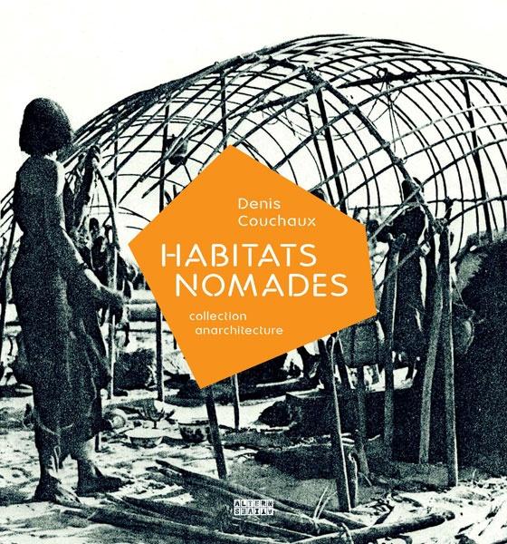 Habitats nomades (Collection AnArchitecture) / Denis Couchaux