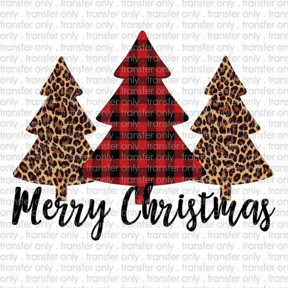 Merry Christmas Cheetah Buffalo Plaid Trees Sublimation And Heat Transfer Vinyl Transfer For Shirts Diy Christmas Shirts Christmas Shirts Christmas Tree Shirt