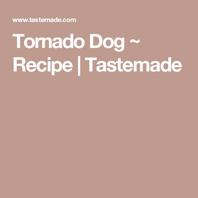 Tornado Dog ~ Recipe | Tastemade