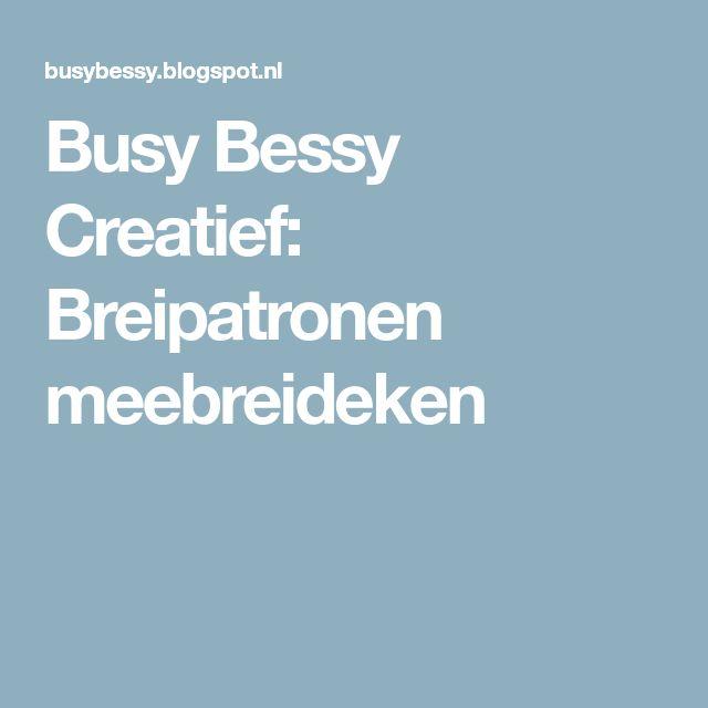 Busy Bessy Creatief: Breipatronen meebreideken