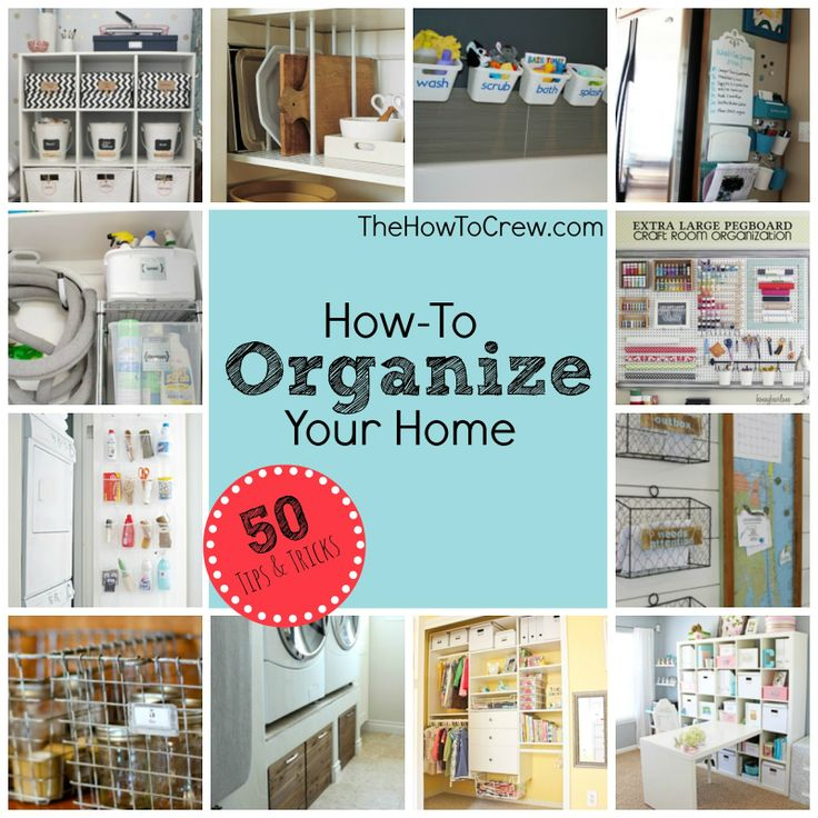 How-To Organize Your Home from www.TheHowToCrew.com.  Check out this list of 50 tips and tricks to help you get organized! #home #organization #DIY