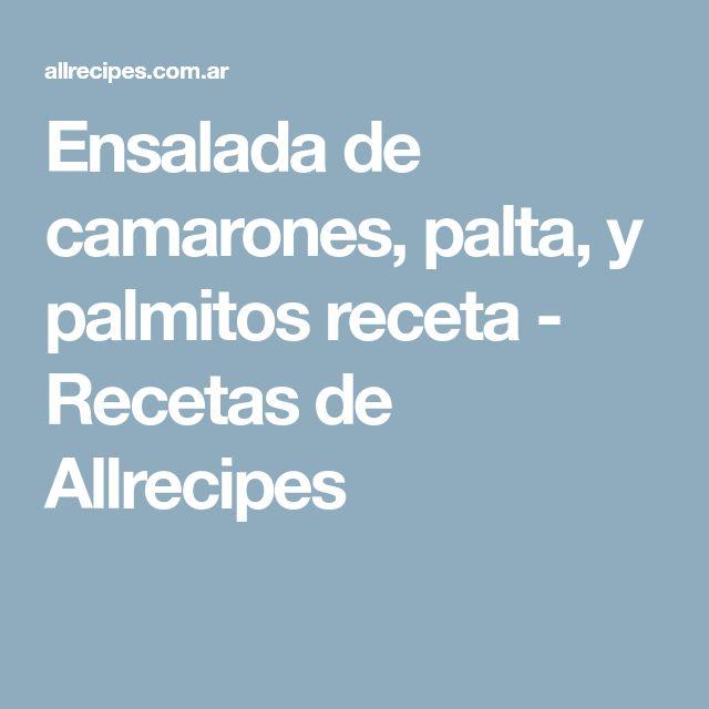 Ensalada de camarones, palta, y palmitos receta - Recetas de Allrecipes