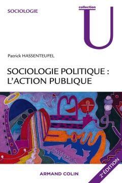 Sociologie politique : l'action publique / Patrick Hassenteufel - https://bib.uclouvain.be/opac/ucl/fr/chamo/chamo%3A1940112?i=0