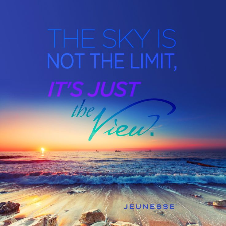The sky is not the limit, it's just the view. -Unknown.  http://zi6.365.pm/