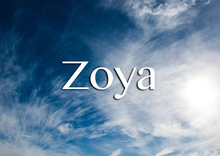 """Meaning: Life.Informal version: ZoshaZoya is the Russian form of """"Zoe"""". It's also a really popular name in Arabic, meaning there are a lot of successful Zoyas in every part of the world."""