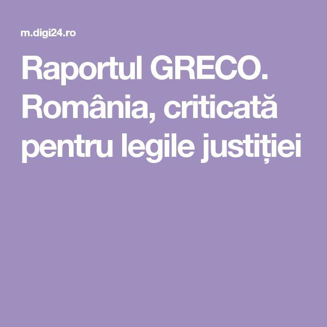 Raportul GRECO. România, criticată pentru legile justiției