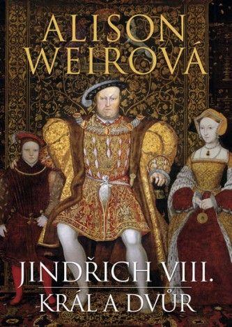 Jindřich VIII Král a dvůr