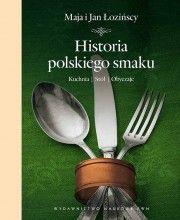 """Maja i Jan Łozińscy """"Historia polskiego smaku"""""""