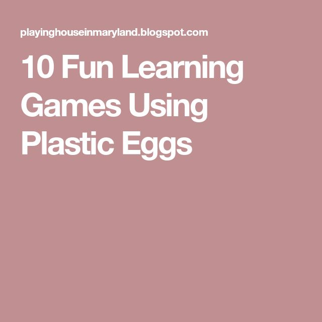 10 Fun Learning Games Using Plastic Eggs
