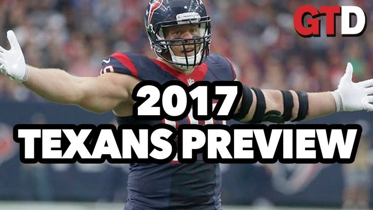 nfl preview  2017 | 2017 NFL Team Previews: Houston Texans | Game Time Decisions
