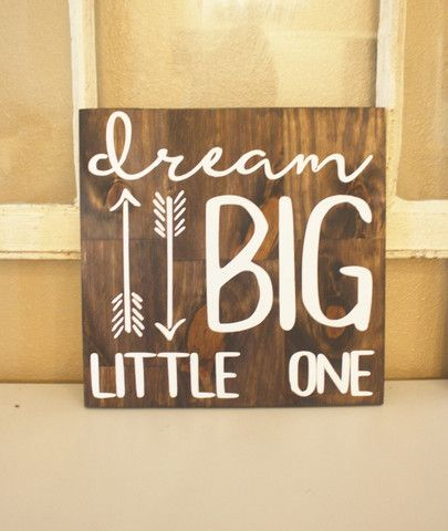 Dream Big Little One Sign, Nursery Sign, Handmade Painted Arrow Sign. Custom handmade painted wooden sign perfect for a nursery, child's room or collage wall. This custom sign makes a perfect baby sho