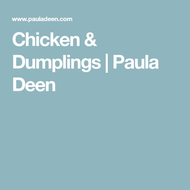 Chicken & Dumplings | Paula Deen