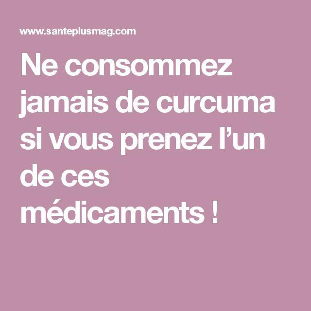 Ne consommez jamais de curcuma si vous prenez l'un de ces médicaments !