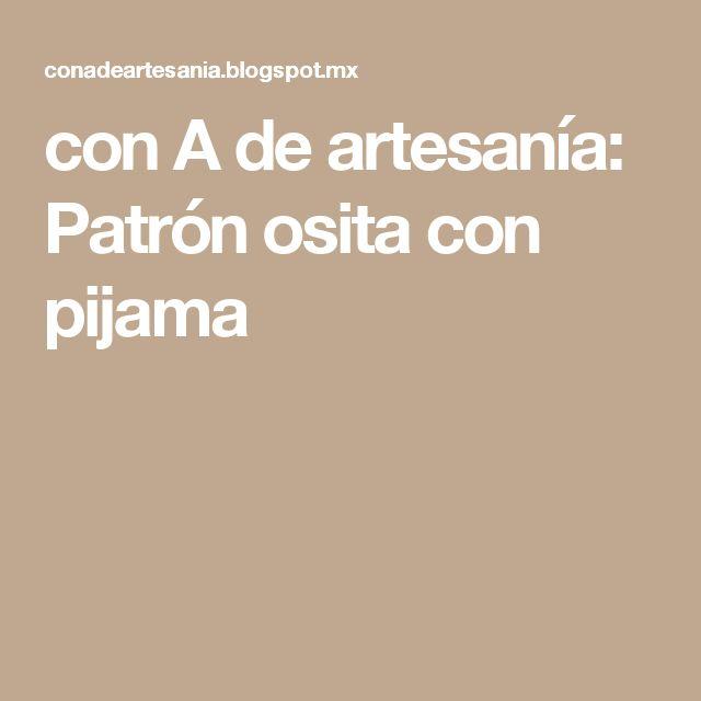 con A de artesanía: Patrón osita con pijama