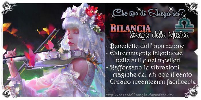 Il Segno Zodiacale e la Predisposizione alla Magia - Bilancia: Strega della Musica    L'antro della Magia http://antrodellamagia.forumfree.it/?t=75118121