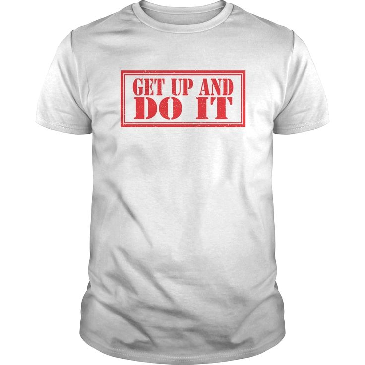 get up and do it, Order HERE ==> https://www.sunfrog.com/LifeStyle/120151519-589567495.html?6432, Please tag & share with your friends who would love it, confidence #quote, redhead pinup, redhead stockings #videos, #travel, #weddings  #quote deep, motivational quote, love quote, quote libros   #quote #sayings #quotes #saying #redhead #entertainment #ginger #food #drink #gardening #geek #hair #beauty #health #fitness #history