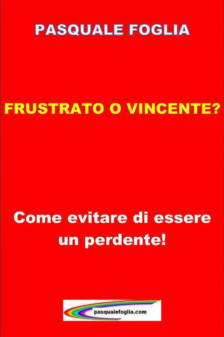 FRUSTRATO O VINCENTE?