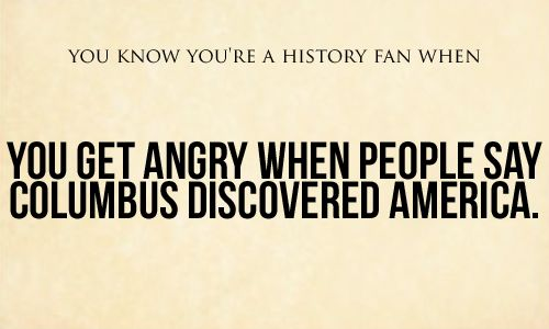 History fan -- SOOOOOOOOOOO TRUE  & I might have a problem when I have to teach this unit.