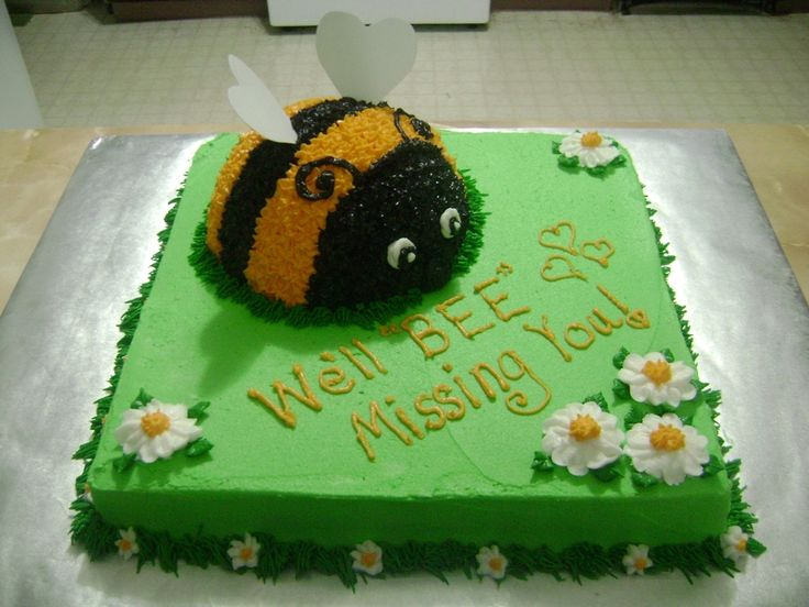We'll Bee Missing You! Made this as a farewell cake for one of my employees. Vanilla cake with buttercream icing. The bee is made from...