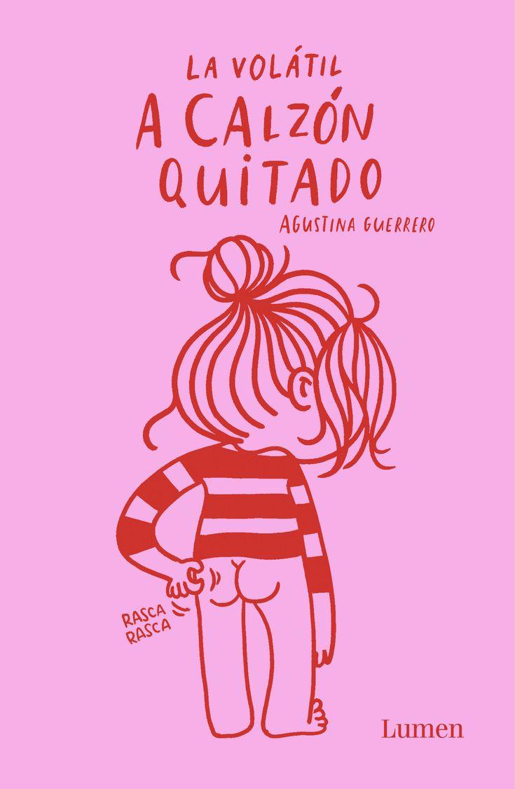 MARÇ-2018. Agustina Guerrero. La Volatil. A calzón quitado. C GUE. Humor.