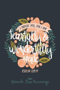 French Press Mornings - Psalm 139:14 - FREE 8x10 PDF Download #encouragingwednesdays #fcwednesdaywisdom #quotes