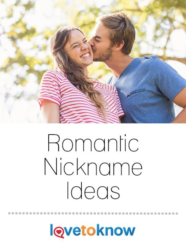 60 Romantic Nicknames For Your Sweetheart Cute Couple Nicknames Cute Boyfriend Nicknames Cute Nicknames