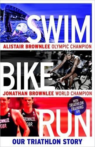 Swim, Bike, Run: Our Triathlon Story by Alistair Brownlee, http://www.amazon.co.uk/