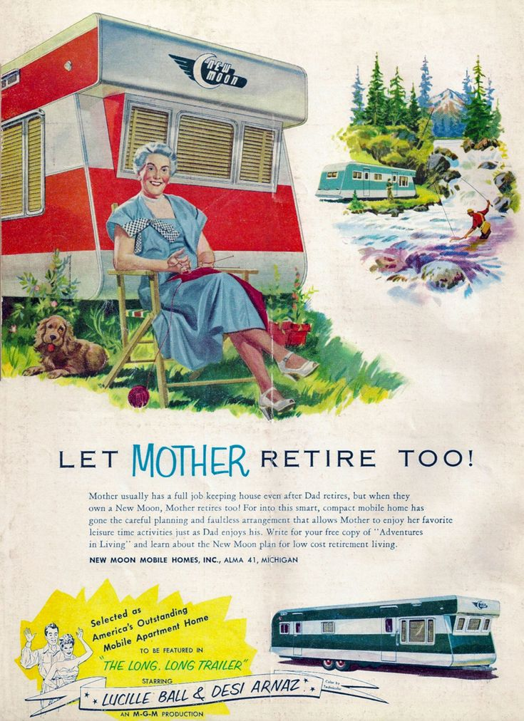 """Sweet vintage advertisement for mobile homes, November 1953 ~♡~ I love that Mother is wearing high heels while camping ~ New Moon trailer ad, with ad for """"The Long, Long Trailer"""" at the bottom."""