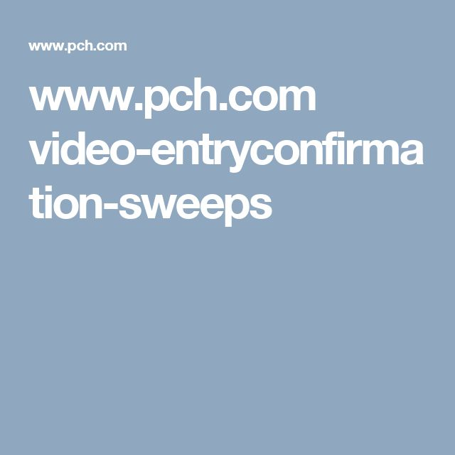 www pch com video-entryconfirmation-sweeps | All to Win in 2019