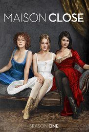 Maison Close Serie Streaming Vostfr. Paris, 1871. This is a story of the women trapped in a luxury brothel, 'Paradise'. The very young Rose came to Paris in search of her mother, former prostitute. She is trapped and forced to...
