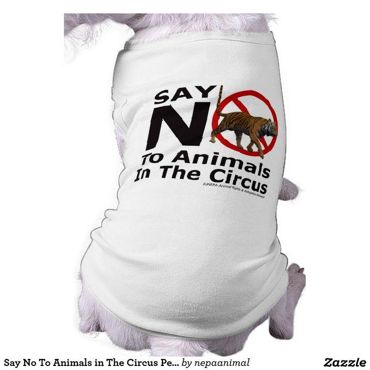 http://www.jdoqocy.com/click-7500981-11685224?url=http%3A%2F%2Fwww.zazzle.com%2Fsay_no_to_animals_in_the_circus_pet_wear_dog_shirt-155777677807267567%3FCMPN%3DShoppingCJ%26rf%3D238281794155641689&cjsku=z155777677807267567