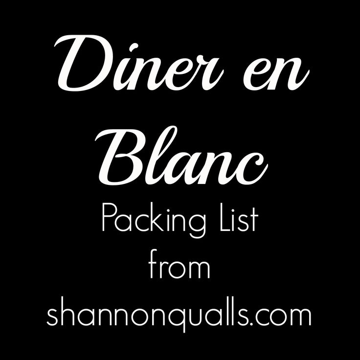 Diner en Blanc Packing List from shannonqualls.com