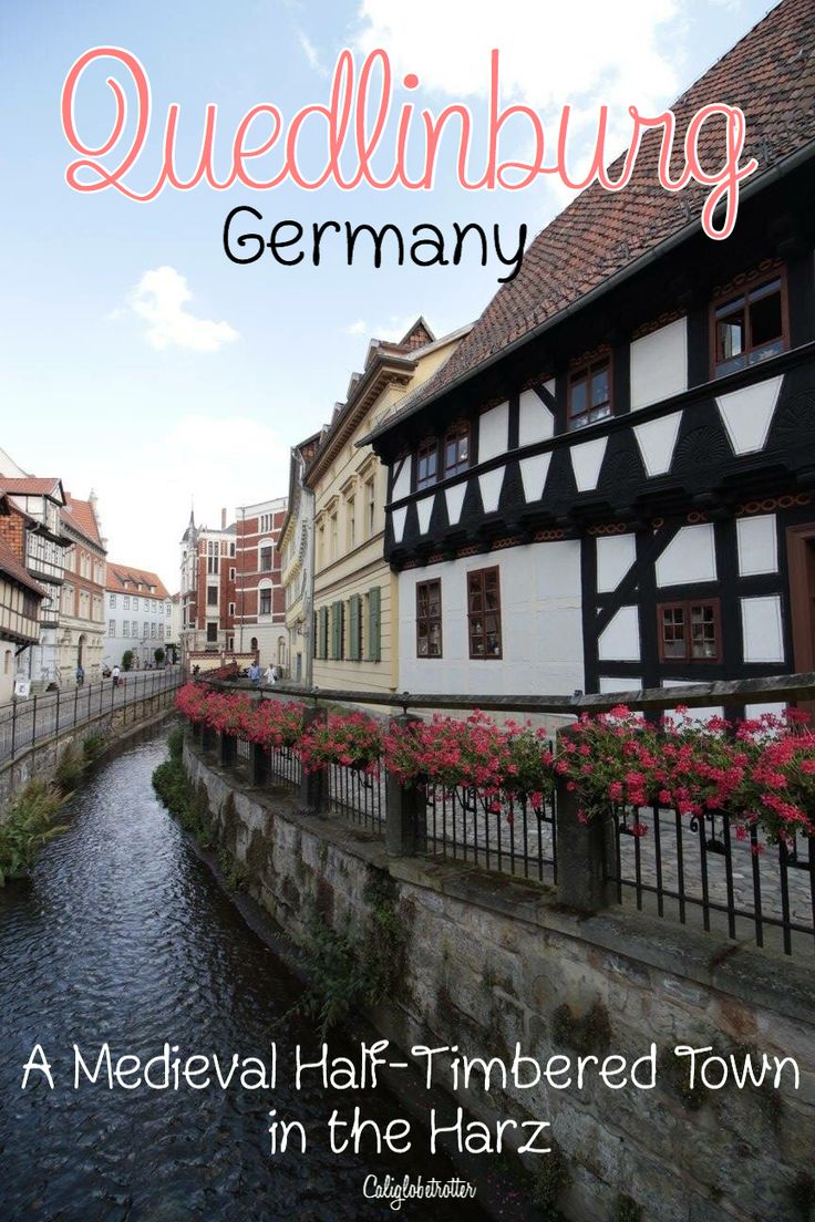 Quedlinburg, Germany - A Medieval Half-timbered Town in the Harz - California Globetrotter