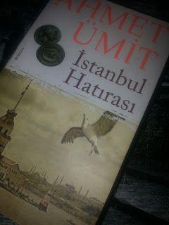 KİTAP GÜNEŞİM: İstanbul Hatırası - Ahmet Ümit - Kitap Yorumları