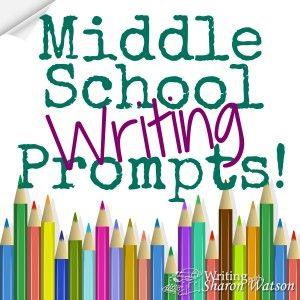 Middle School Prompts by Sharon Watson #homeschool #writing