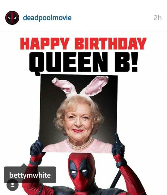 #deadpool wishes #bettywhite a great happy birthday!