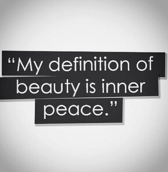 Definition Of Quote: My Definition Of Beauty Is Inner Peace.