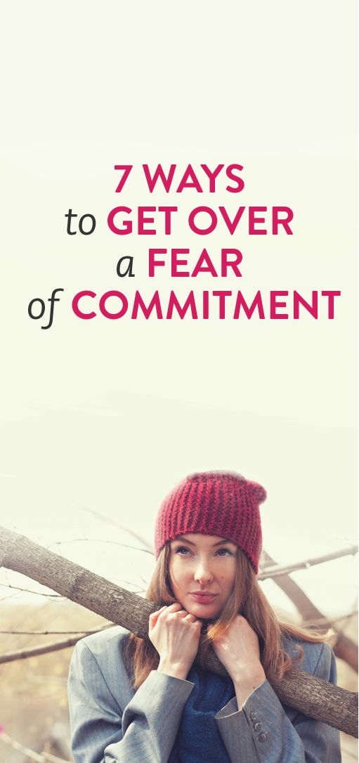 7 ways to get over a fear of commitment