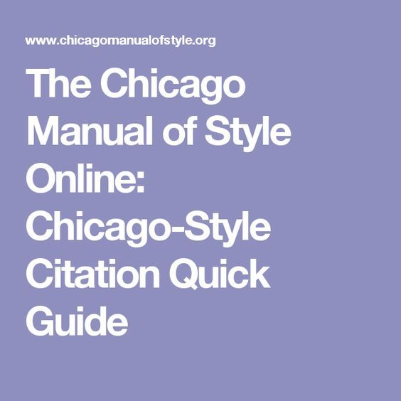 chicago style citation guide Chicago manual of style quick reference guide: about chicago manual of style this is a reference guide to the chicago citation style, for complete guidelines please refer to the the chicago manual of style 16th edition.