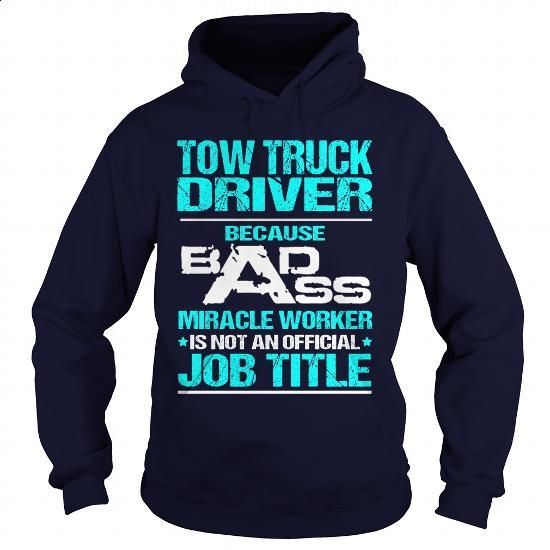 TOW TRUCK DRIVER - BADASS T3 HD - #sweats #awesome t shirts. PURCHASE NOW => https://www.sunfrog.com/LifeStyle/TOW-TRUCK-DRIVER--BADASS-T3-HD-Navy-Blue-Hoodie.html?60505