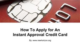 How To Apply for An Instant Approval Credit Card