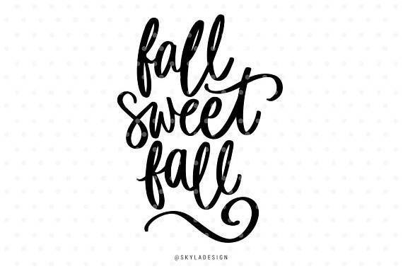 Fall sweet fall svg file Svg files Autumn svg Fall svg Svg